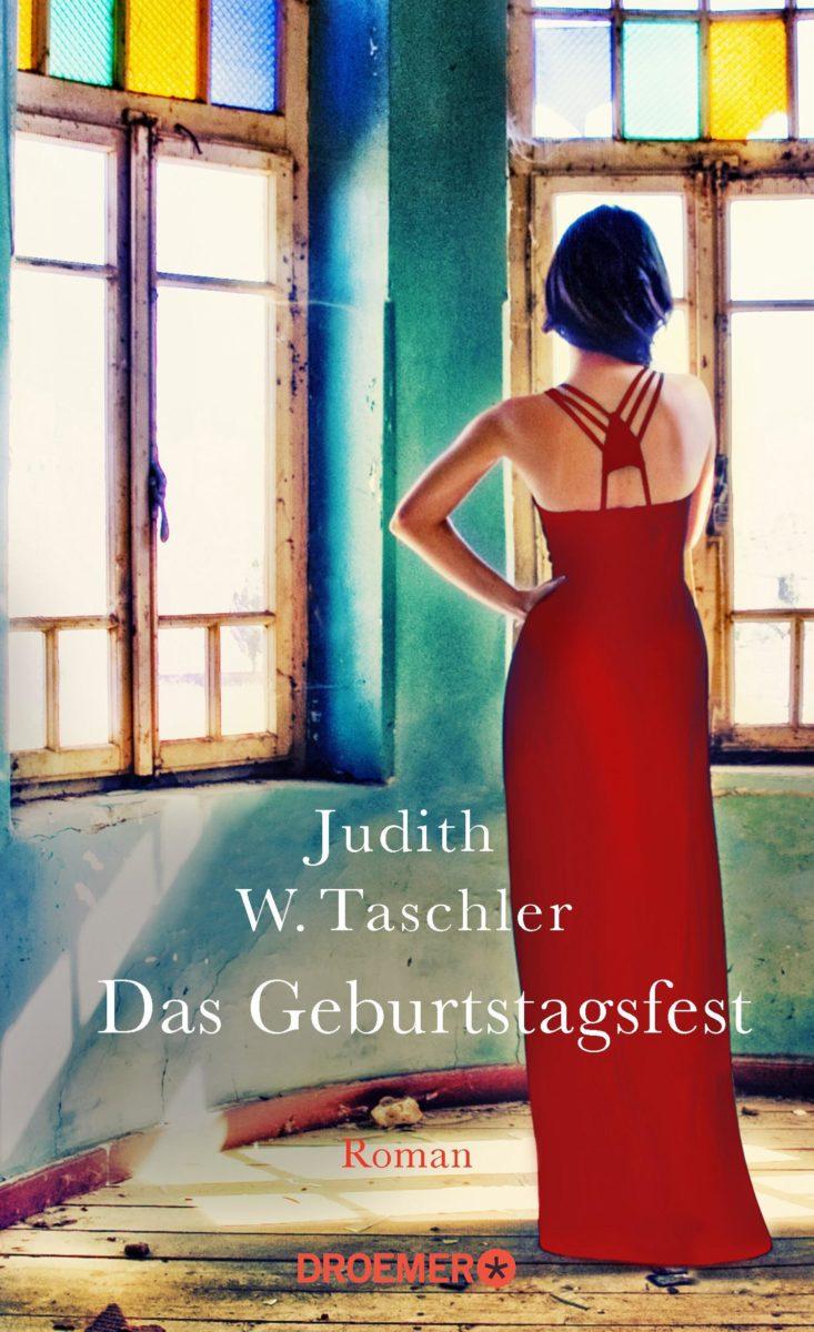 """Buchcover zu Judith W. Taschlers Roman """"Das Geburtstagsfest"""" © Verlagsgruppe Droemer Knaur*"""